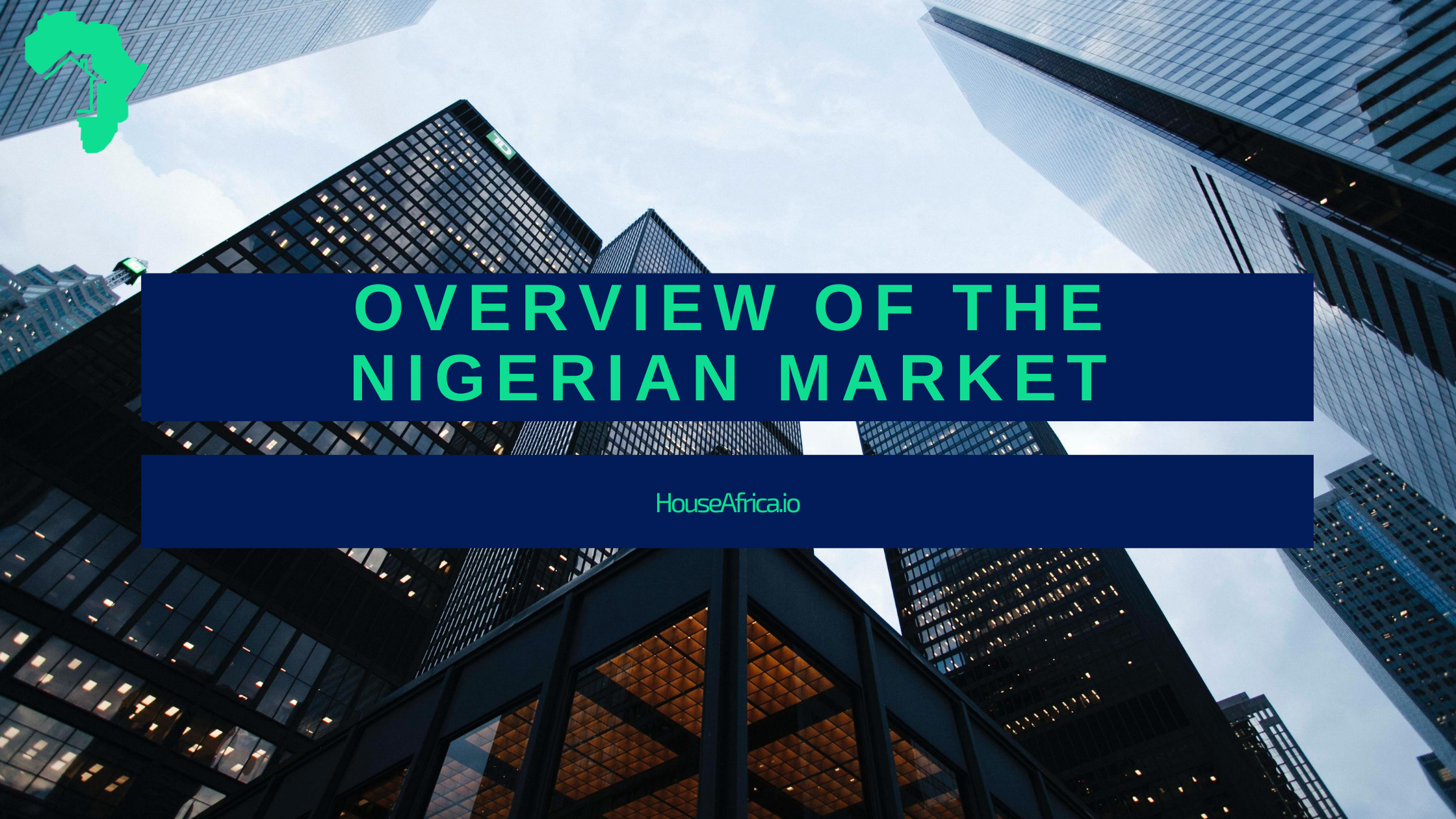Overview Of The Nigerian Real Estate Market