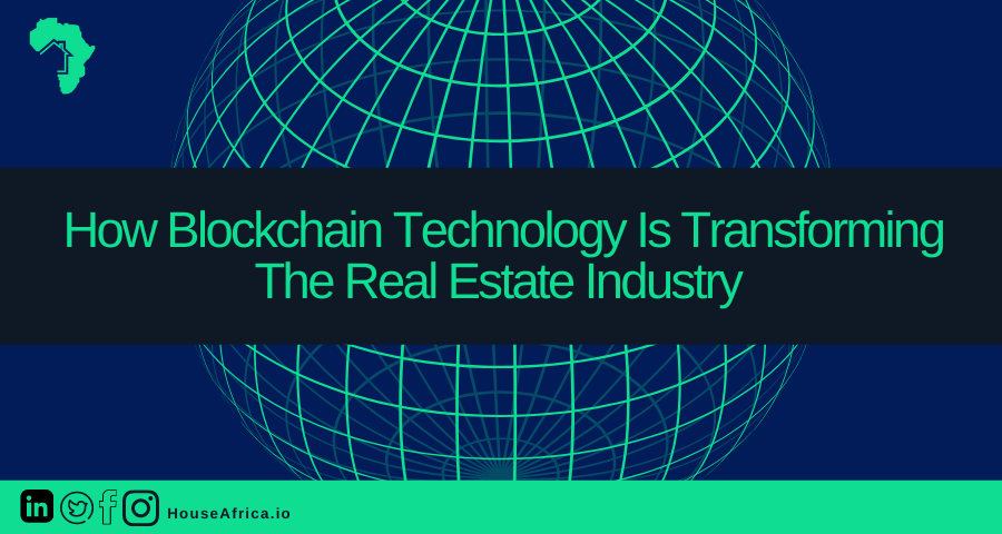 How Blockchain Technology Is Transforming The Real Estate Industry