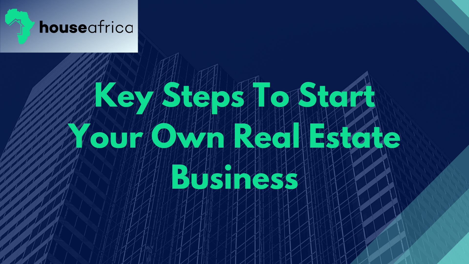 Key Steps To Start Your Own Real Estate Business